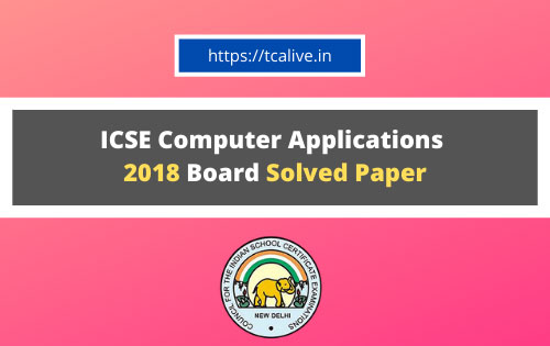 ICSE-Computer-Applications--2018-Board-Solved-Paper