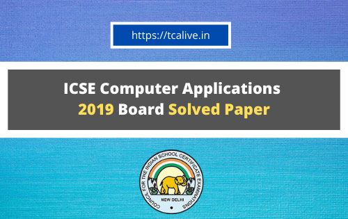 ICSE-Computer-Applications--2019-Board-Solved-Paper